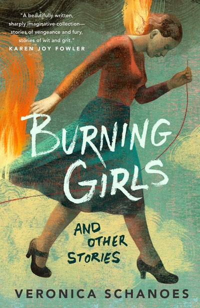 'Burning Girls and Other Stories' by Veronica Schanoes