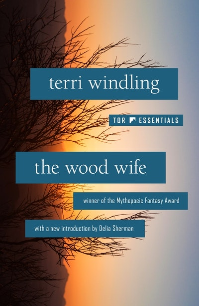 'The Wood Wife' by Terri Windling