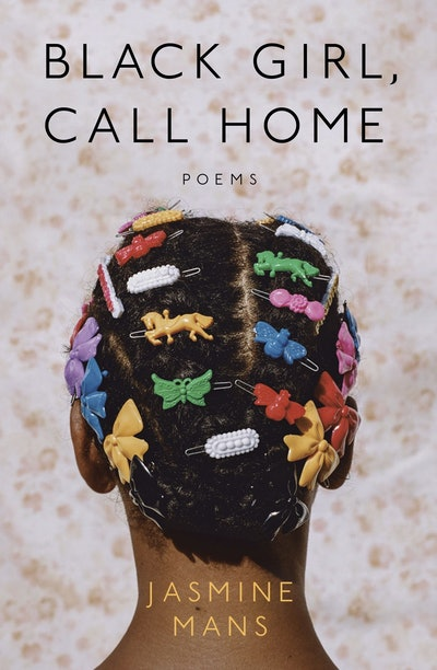 'Black Girl, Call Home' by Jasmine Mans