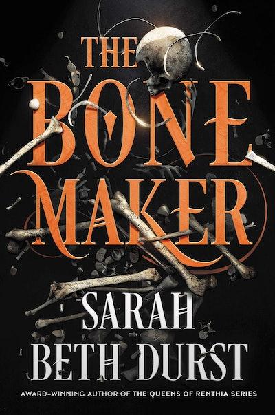 'The Bone Maker' by Sarah Beth Durst