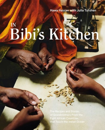 'In Bibi's Kitchen: The Recipes and Stories of Grandmothers from the Eight African Countries that Touch the Indian Ocean' by Hawa Hassan with Julia Turshen