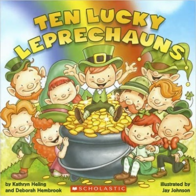 'Ten Lucky Leprechauns' by Kathryn Heling and Deborah Hembrook & illustrated by Jay Johnson