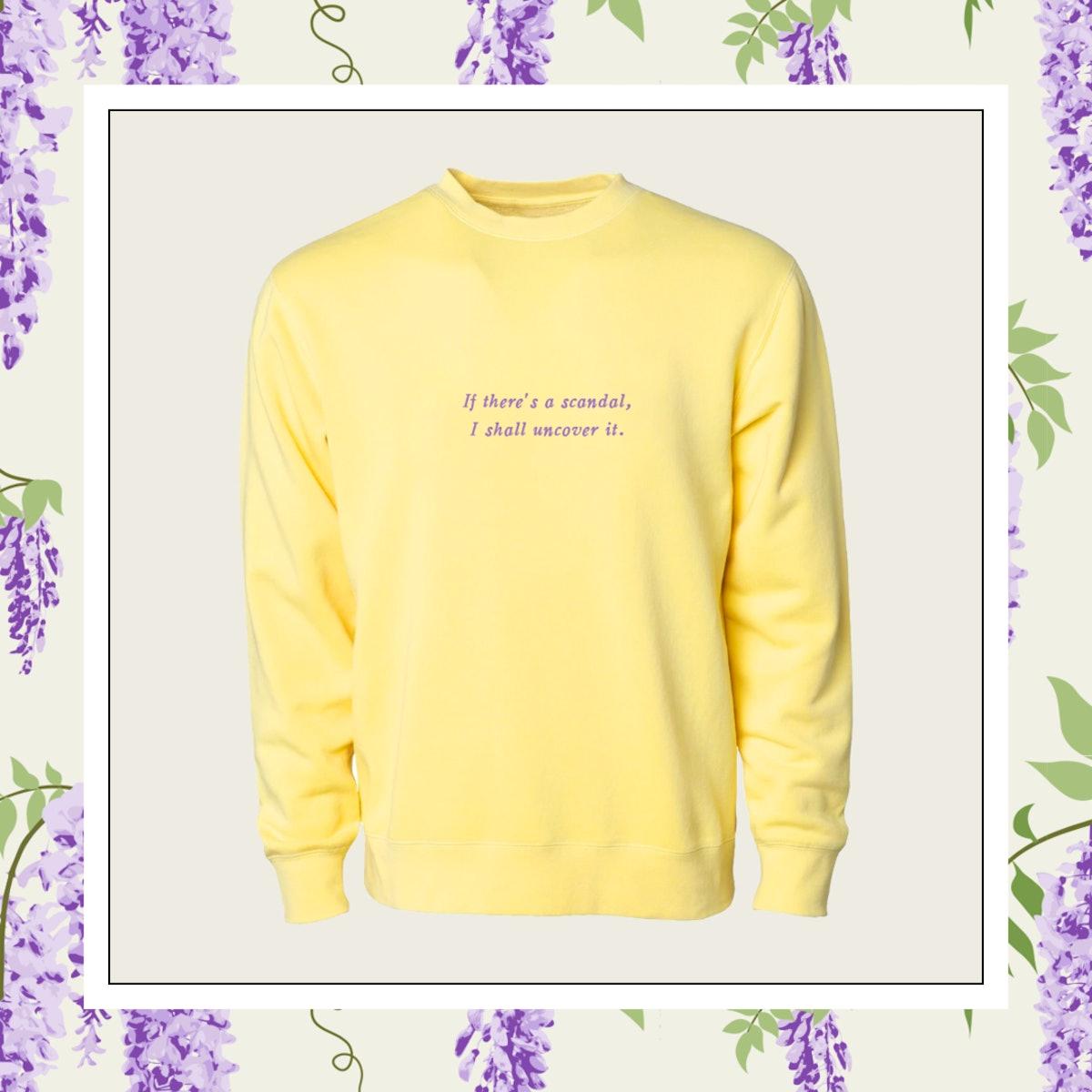 Phenomenal x Bridgerton Collab (If There's A Scandal, I Shall Uncover It) Crewneck Sweatshirt