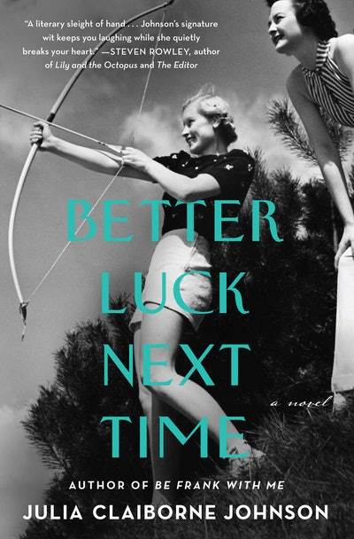 'Better Luck Next Time' by Julia Claiborne Johnson