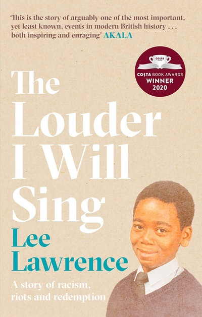 'The Louder I Will Sing: A Story Of Racism, Riots, & Redemption' by Lee Lawrence