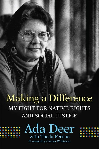 'Making a Difference: My Fight for Native Rights and Social Justice' by Ada Deer