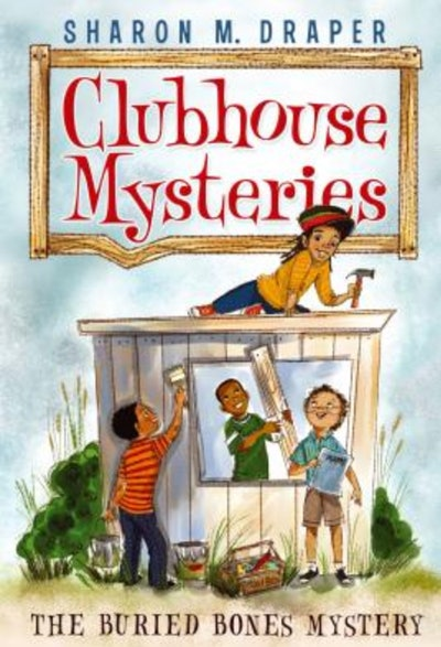 Clubhouse Mysteries: The Buried Bones Mystery