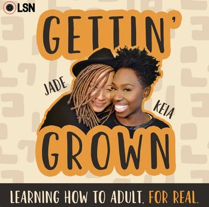 Gettin' Grown explores the challenges adulting brings and uplifting messages to cope.