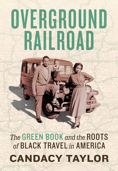 'Overground Railroad: The Green Book & Roots of Black Travel in America' by Candacy A. Taylor
