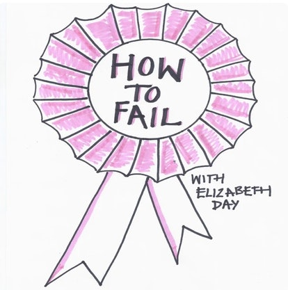 How To Fail With Elizabeth Day proves that failure is underrated.