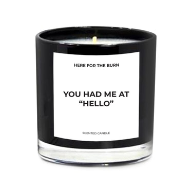 You Had Me At Hello Candle