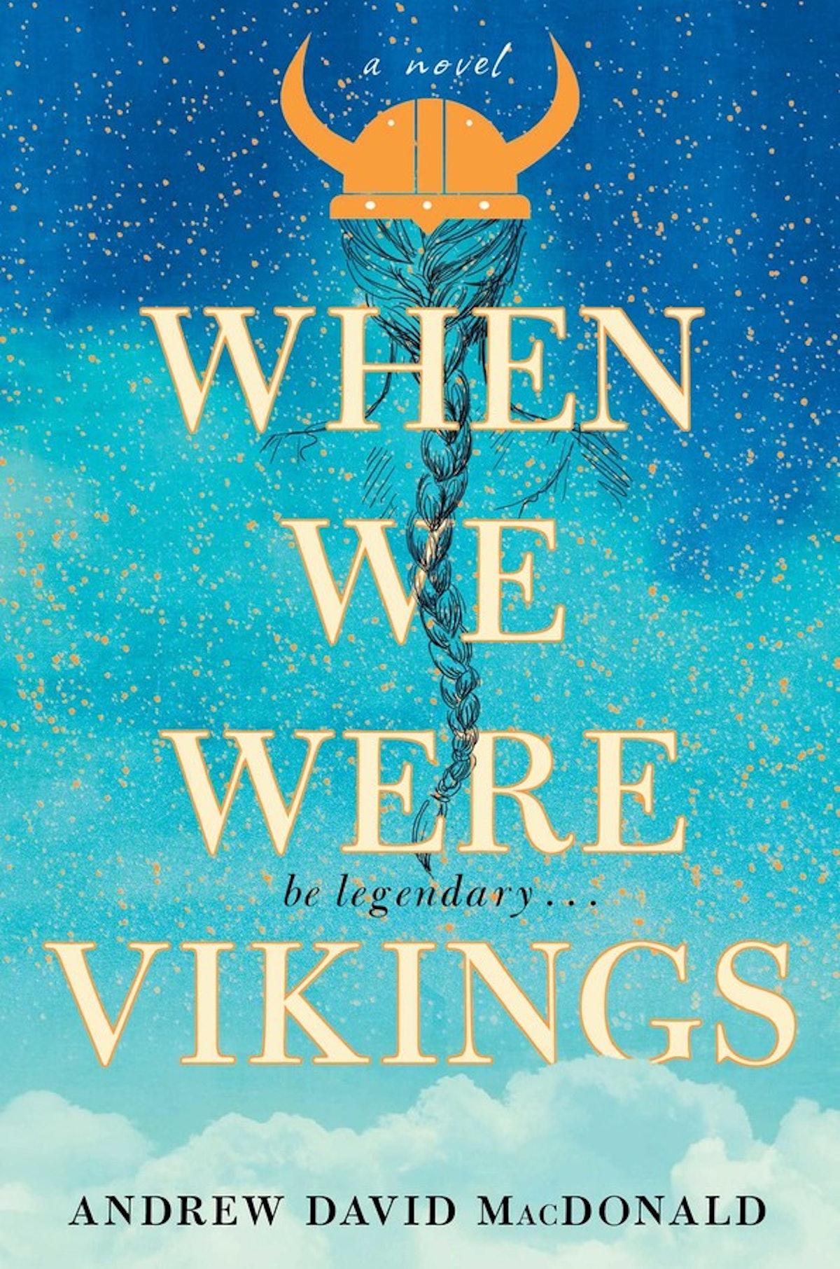 'When We Were Vikings' by Andrew David MacDonald