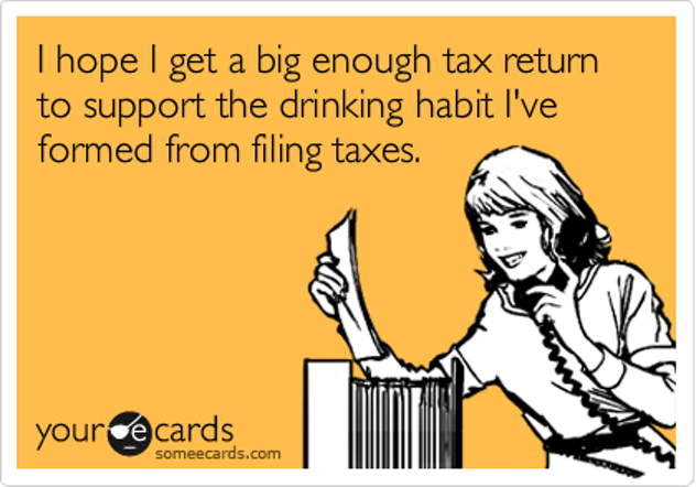 A drinking habit during tax season is just natural.