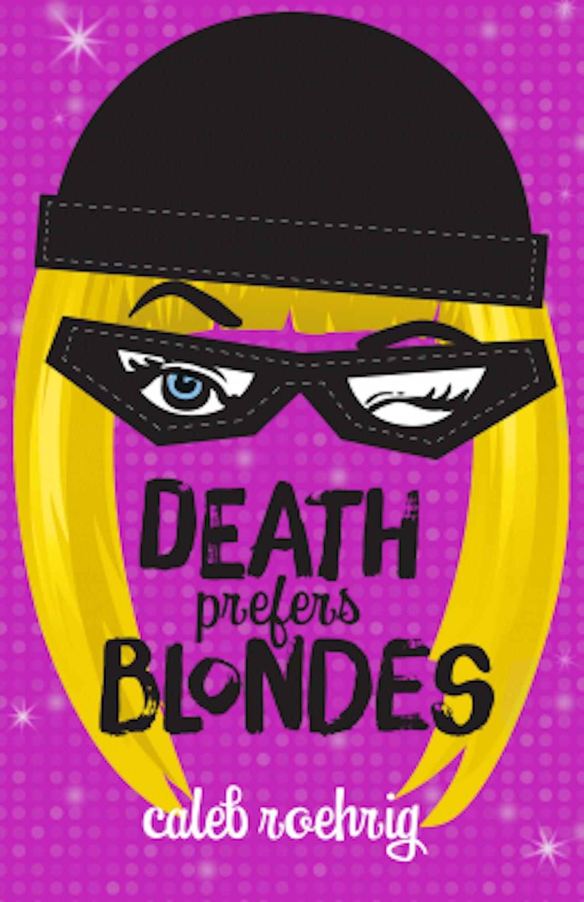 'Death Prefers Blondes' by Caleb Roehrig