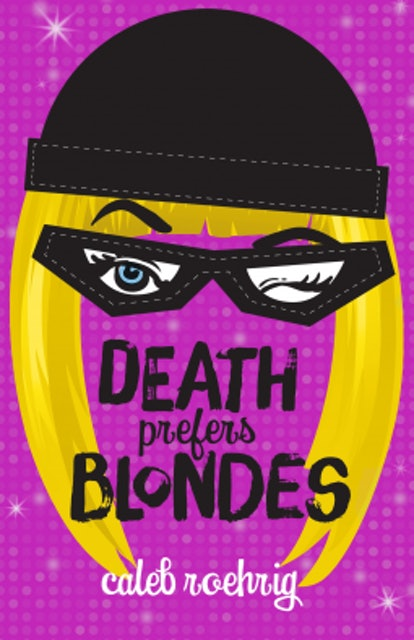 'Death Prefers Blondes' by Caleb Roehrig