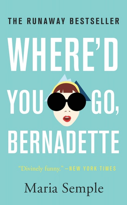 'Where'd You Go, Bernadette' by Maria Semple