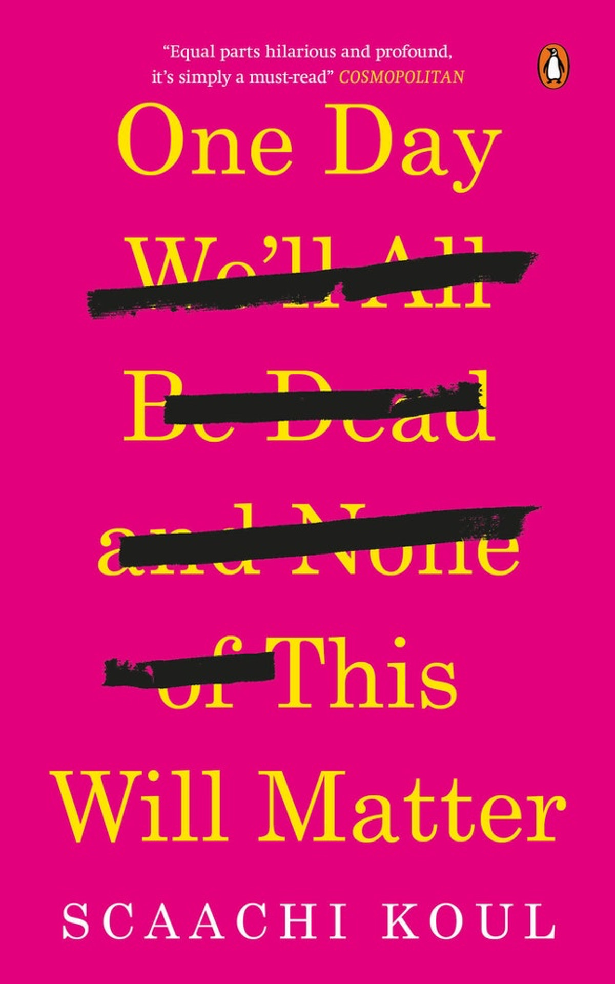 'One Day We'll All Be Dead and None Of This Will Matter' by Scaachi Koul