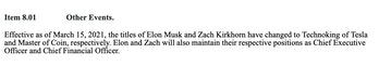 "Musk declares himself the ""Technoking"" of Tesla in the company's 8-K filing. The document also describes Zach Kirkhorn as ""Master of Coin."""