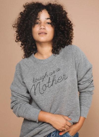 Tough as a Mother sweatshirt