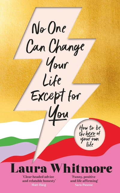 'No One Can Change Your Life Except For You' By Laura Whitmore