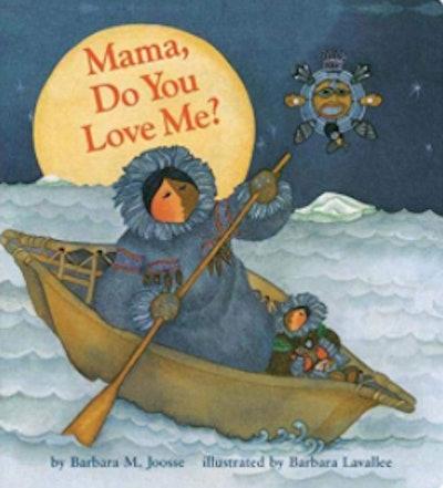 'Mama, do you love me?' by Barbara M. Joosse