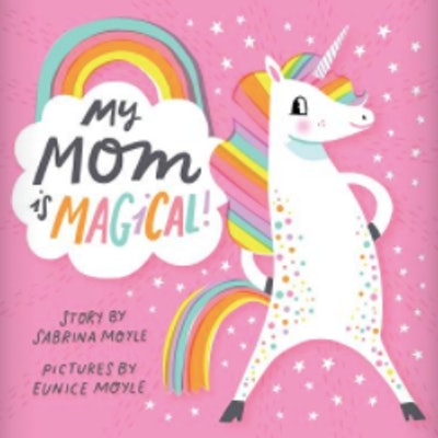 'My Mom is Magical' by Hello!lucky and Sabrina Moyle