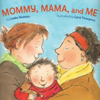 'Mommy, Mama, and Me' by Leslea Newman