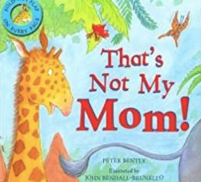 'That's Not My Mom' by Peter Bently
