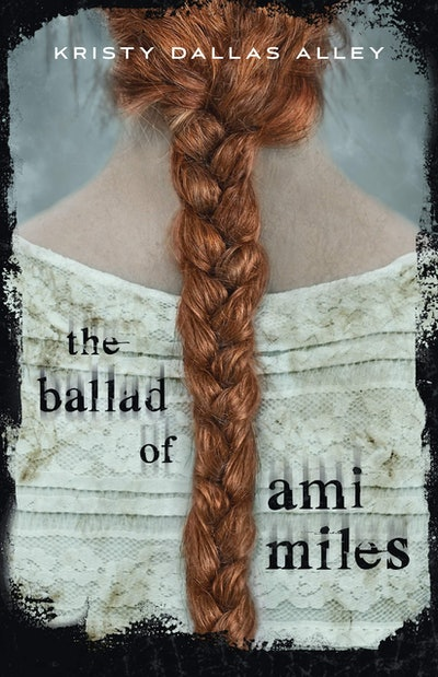 'The Ballad of Ami Miles' by Kristy Dallas Alley