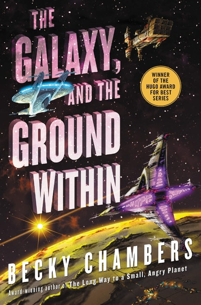 'The Galaxy, and the Ground Within' by Becky Chambers