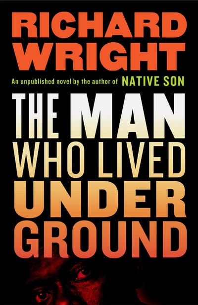 'The Man Who Lived Underground' by Richard Wright