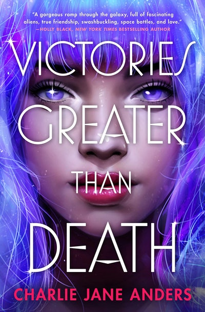 'Victories Greater than Death' by Charlie Jane Anders