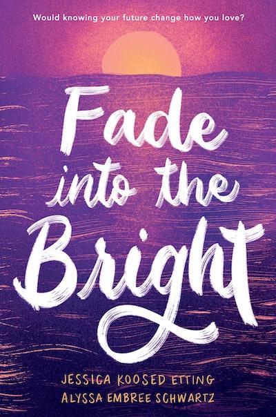 'Fade into the Bright' by Jessica Koosed Etting and Alyssa Embree Schwartz