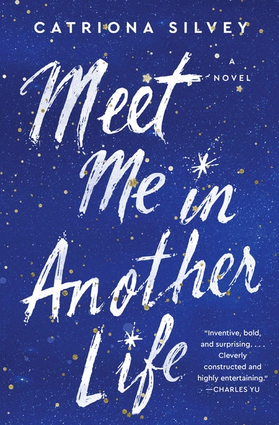 'Meet Me in Another Life' by Catriona Silvey