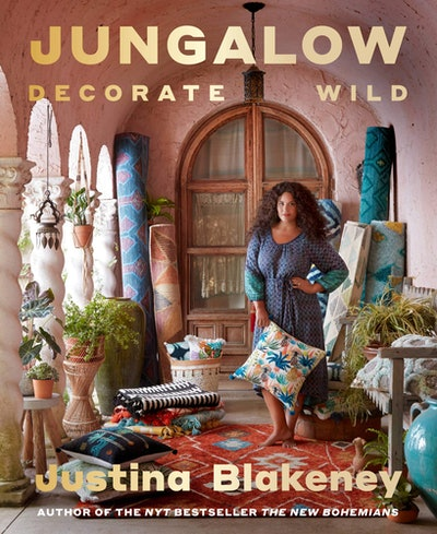 'Jungalow: Decorate Wild' by Justina Blakeney