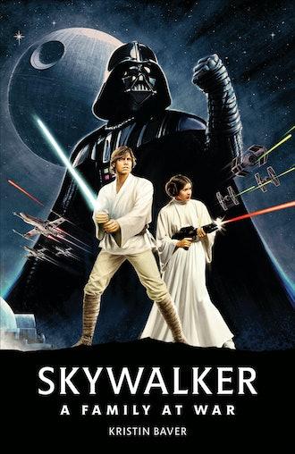 Skywalker A Family At War, by Kristin Baver