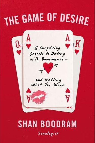 'The Game of Desire: 5 Surprising Secrets to Dating with Dominance—And Getting What You Want' — Shan...