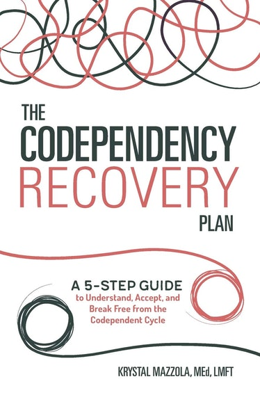 'The Codependency Recovery Plan: A 5-Step Guide to Understand, Accept, and Break Free from the Codep...