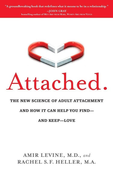'Attached: The New Science of Adult Attachment and How It Can Help You Find—and Keep—Love' — Amir Le...