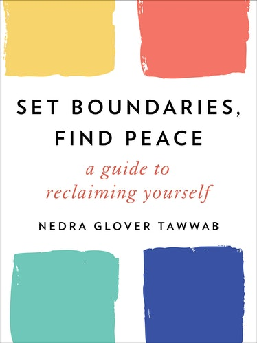 'Set Boundaries, Find Peace: A Guide to Reclaiming Yourself' — Nedra Glover Tawwab