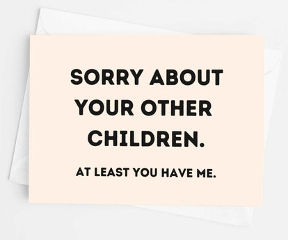 Sorry About Your Other Children Mother's Day Greeting Card