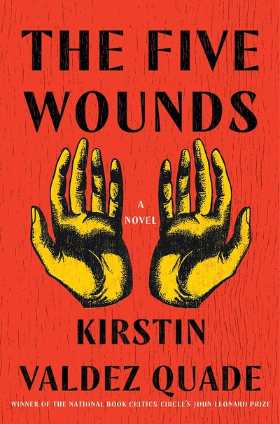 'The Five Wounds' by Kirstin Valdez Quade