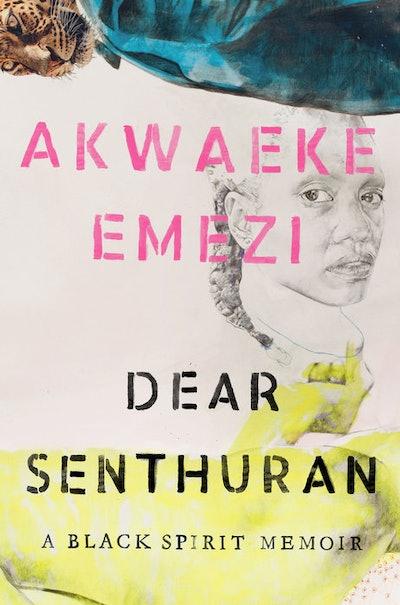 'Dear Senthuran: A Black Spirit Memoir' by Akwaeke Emezi