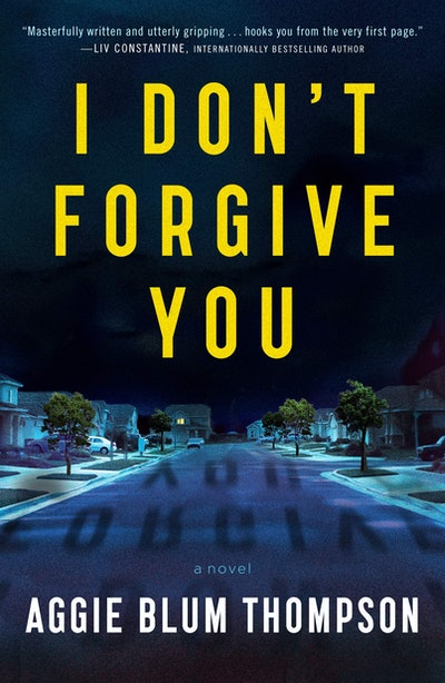 'I Don't Forgive You' by Aggie Blum Thompson