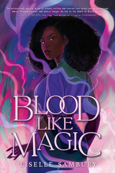 'Blood Like Magic' by Liselle Sambury