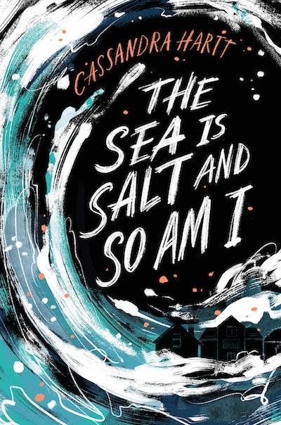 'The Sea Is Salt and So Am I' by Cassandra Hartt