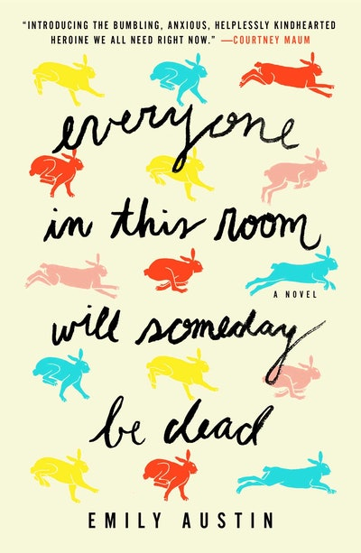 'Everyone in This Room Will Someday Be Dead' by Emily R. Austin