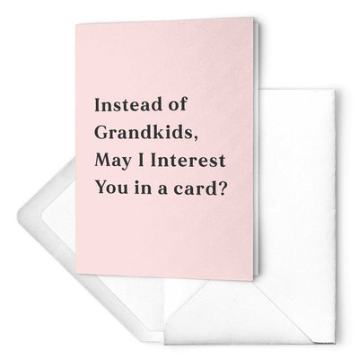 untamedegoshop Instead Of Grandkids May I Interest You In A Card Mother's Day Greeting Card