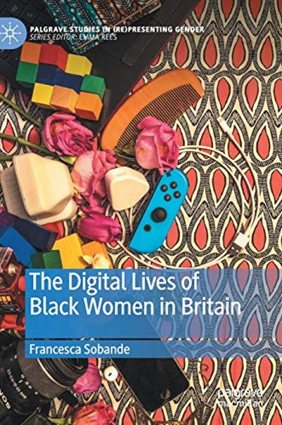 The Digital Lives of Black Women in Britain