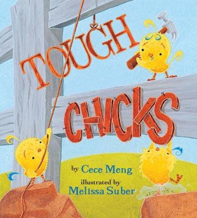 'Tough Chicks' by Cece Meng & Melissa Suber
